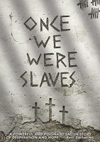 once-we-were-slaves